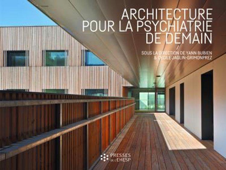 Livres de l architecture psychiatrique des mat riaux - L architecture de demain ...