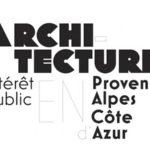 1977- 2017 : Architectures d'intérêt public en Provence-Alpes-Côte d'Azur