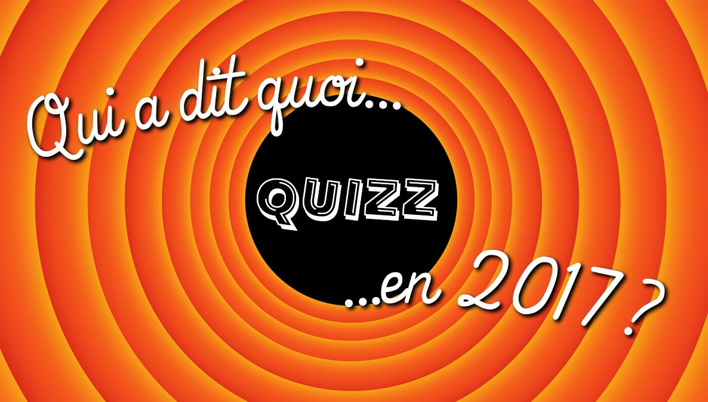 Quizz : qui a dit quoi en 2017?