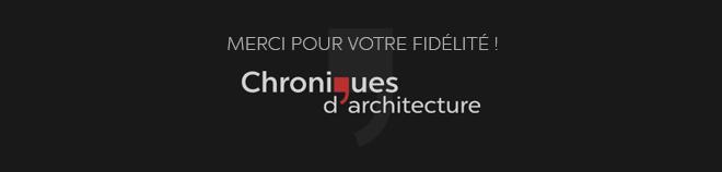 Chroniques d'architecture - Merci de votre fidélité