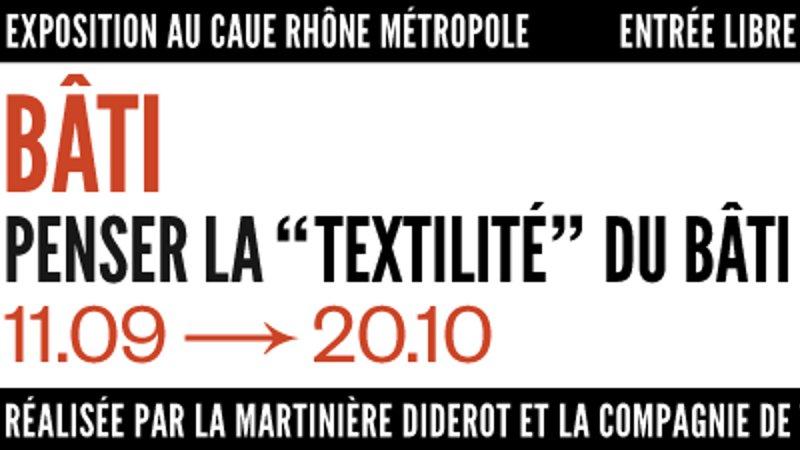 Exposition «Bâti - Penser la 'textilité' du bâti»