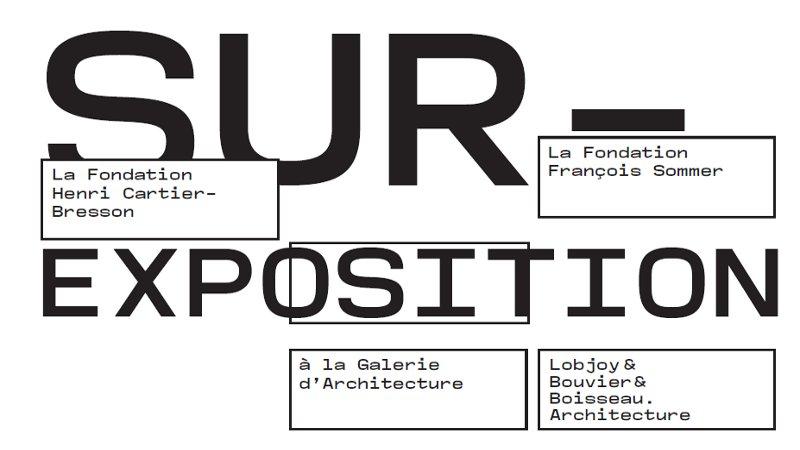 SUREXPOSITION - Lobjoy-Bouvier-Boisseau Architecture