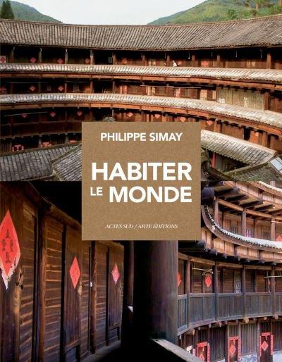 Habiter le monde Philippe Simay