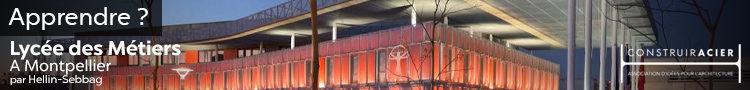 infomercial-construir-acier-750-90-07-Lycee-des-Metiers-Montpellier-Hellin-Sebbag