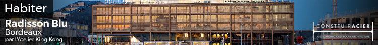 Construir Acier | Habiter : Radisson Blu - Atelier King-Kong