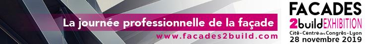 Façades2Build Exhibition 28 novembre 2019 Cité Centre des Congrès à Lyon