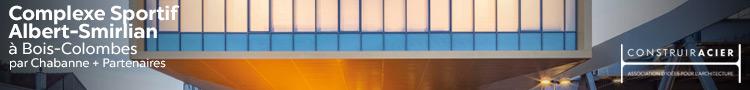 infomercial-construir-acier-750-90-15-Complexe-Sportif-Albert-Smirlian-Chabanne-Part