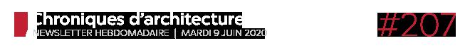 Chroniques d'architecture #207 | Newsletter hebdomadaire du mardi 9 juin 2020