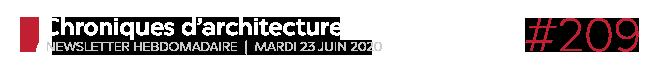 Chroniques d'architecture #209   Newsletter hebdomadaire du mardi 23 juin 2020
