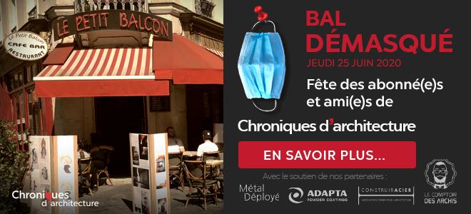 Bal démasqué - Fête des abonnés de Chroniques d'architecture du 25 juin 2020
