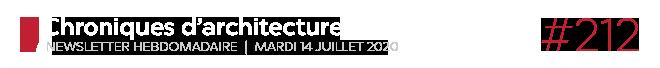 Chroniques d'architecture #212   Newsletter hebdomadaire du mardi 14 juillet 2020