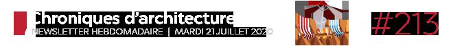 Chroniques d'architecture #213 | Newsletter hebdomadaire du mardi 21 juillet 2020