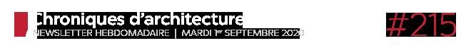 Chroniques d'architecture #215 | Newsletter hebdomadaire du mardi 1er septembre 2020