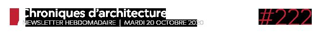 Chroniques d'architecture #222   Newsletter hebdomadaire du mardi 20 octobre 2020