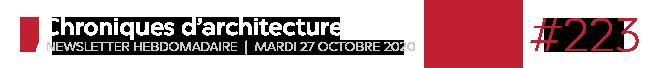 Chroniques d'architecture #223   Newsletter hebdomadaire du mardi 27 octobre 2020