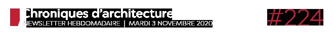 Chroniques d'architecture #224 | Newsletter hebdomadaire du mardi 3 novembre 2020