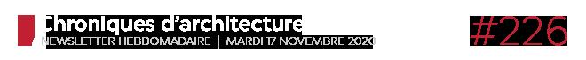 Chroniques d'architecture #226   Newsletter hebdomadaire du mardi 17 novembre 2020