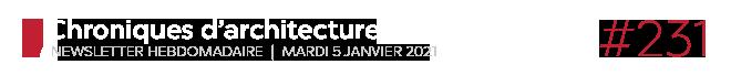 Chroniques d'architecture #231 | Newsletter hebdomadaire du mardi 5 janvier 2021