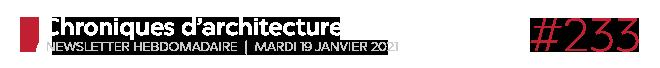 Chroniques d'architecture #233 | Newsletter hebdomadaire du mardi 19 janvier 2021