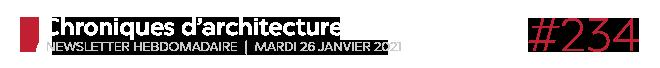 Chroniques d'architecture #234 | Newsletter hebdomadaire du mardi 26 janvier 2021