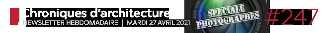 Chroniques d'architecture #247   Newsletter hebdomadaire du mardi 26 avril 2021